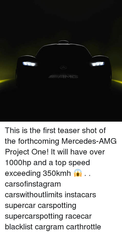 Memes, Mercedes, and 🤖: This is the first teaser shot of the forthcoming Mercedes-AMG Project One! It will have over 1000hp and a top speed exceeding 350kmh 😱 . . carsofinstagram carswithoutlimits instacars supercar carspotting supercarspotting racecar blacklist cargram carthrottle