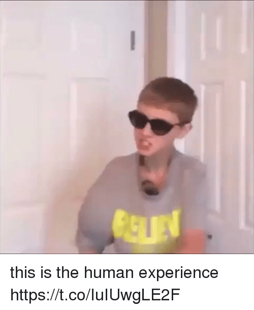 Relatable, Experience, and Human: this is the human experience https://t.co/IuIUwgLE2F