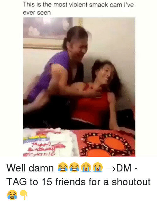 Friends, Memes, and Violent: This is the most violent smack cam I've  ever seen Well damn 😂😂😭😭 →DM - TAG to 15 friends for a shoutout 😂👇