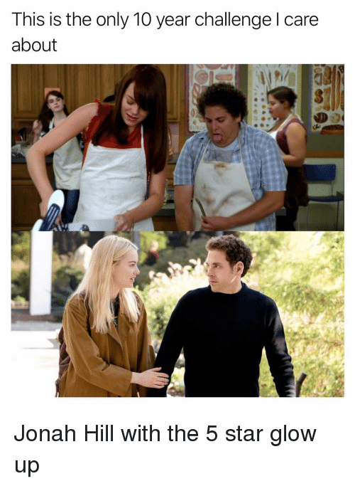 Funny, Jonah Hill, and Star: This is the only 10 year challenge l care  about Jonah Hill with the 5 star glow up