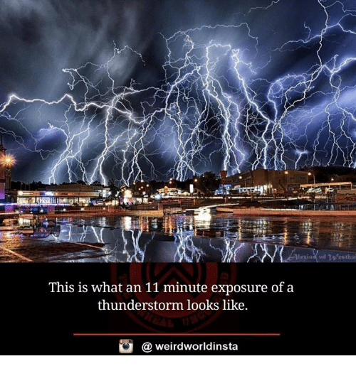 this is what an 11 minute exposure of a thunderstorm 17578593 ✅ 25 best memes about thunderstorm thunderstorm memes