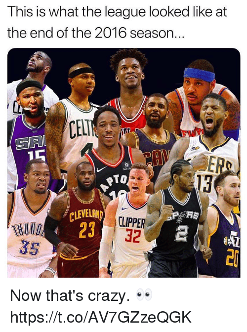 Crazy, Memes, and Cleveland: This is what the league looked like at  the end of the 2016 season..  CELI  50  ER  13  Sun Lu  oTO  WHUND  35  CLEVELAND  23  CLIPPER  32 Now that's crazy. 👀 https://t.co/AV7GZzeQGK