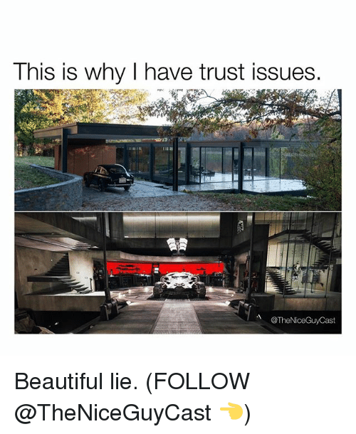 This Is Why I Have Trust Issues Guy Cast Beautiful Lie Follow
