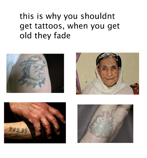 25 best memes about why why memes for Tattoos when you get old