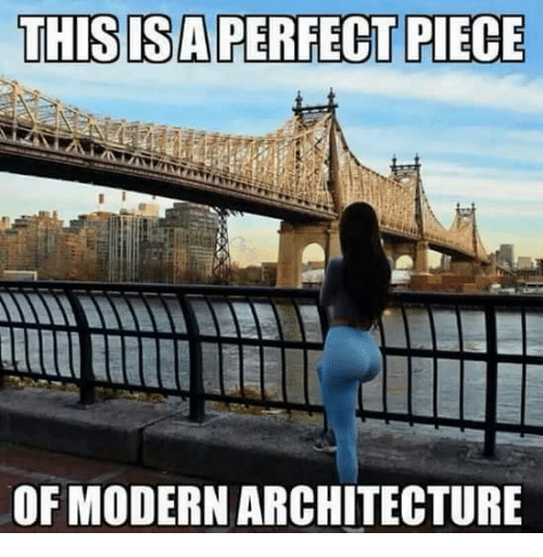 Memes, 🤖, and Architecture: THIS ISAPERFECT PIECE  OF MODERN ARCHITECTURE