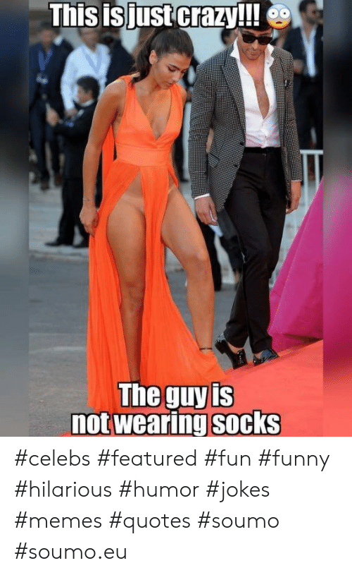 Funny, Memes, and Jokes: This isjustcrazy!!!  The guy[s  notwearing socks #celebs #featured #fun #funny #hilarious #humor #jokes #memes #quotes #soumo #soumo.eu