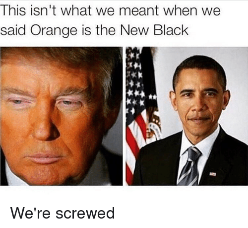 Memes, Orange Is the New Black, and 🤖: This isn't what we meant when we  said Orange is the New Black We're screwed