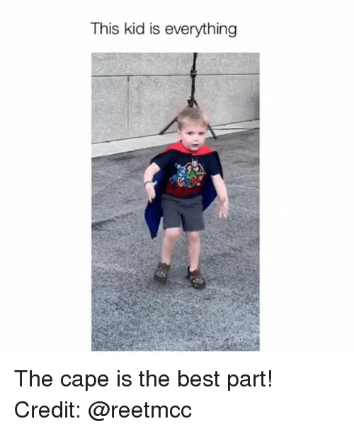 Memes, Best, and 🤖: This kid is everything The cape is the best part! Credit: @reetmcc
