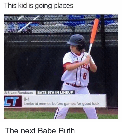 Memes, Games, and Good: This kid is going places  B 8 Leo Randazzo  BATS 9TH IN LINEUP  CT  0-1  Looks at memes before games for good luck The next Babe Ruth.