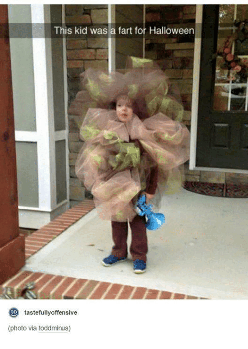 Image of: Wow Funny Halloween And Tumblr This Kid Was Fart For Halloween To Tastefully Worldwideinterweb This Kid Was Fart For Halloween To Tastefully Offensive Photo Via