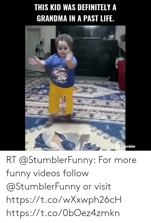 me.me: THIS KID WAS DEFINITELY A  GRANDMA IN A PAST LIFE.  mbler RT @StumblerFunny: For more funny videos follow @StumblerFunny or visit https://t.co/wXxwph26cH https://t.co/0bOez4zmkn