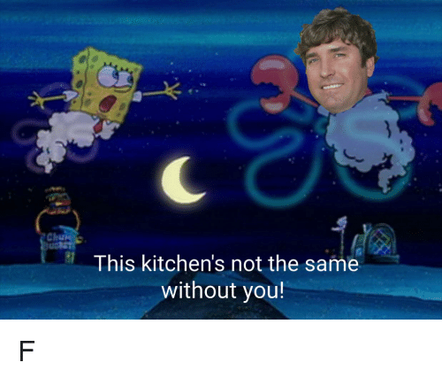This Kitchens Not The Same Without You Spongebob Meme On Meme
