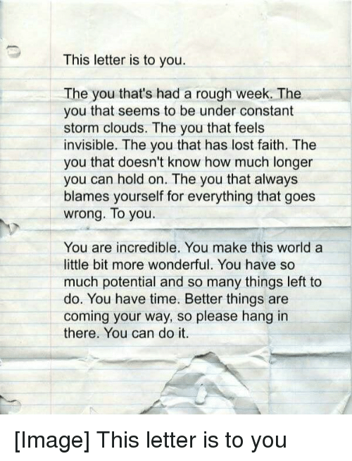 This Letter Is to You the You That's Had a Rough Week the You That