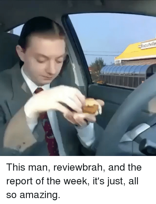 this man reviewbrah and the report of the week its 25839704 25 best the report of the week memes the good fight memes