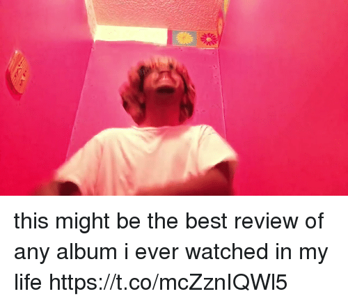 Funny, Life, and Best: this might be the best review of any album i ever watched in my life https://t.co/mcZznIQWl5