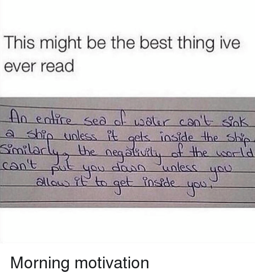 Dank, Best, and World: This might be the best thing ive  ever read  Sea  uoless it gets inside Hbe ship  tbe world  the  can't  dou D unless  allows to get fossde  SS Morning motivation