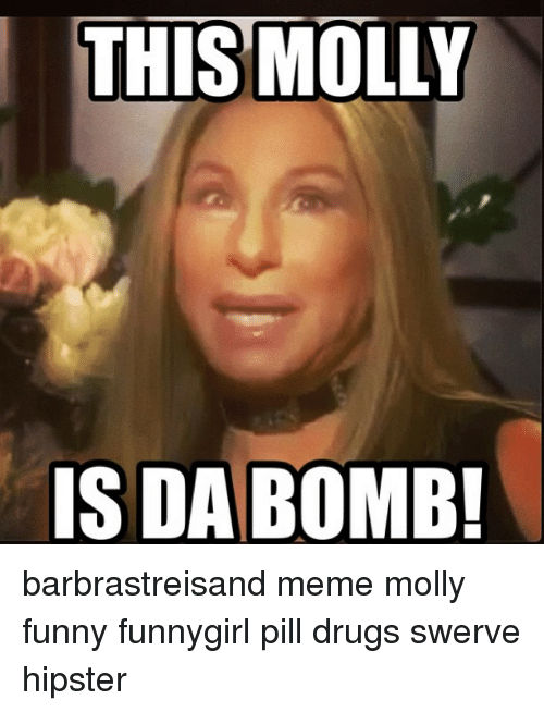 this molly is da bomb barbrastreisand meme molly funny funnygirl 1273494 this molly is da bomb! barbrastreisand meme molly funny funnygirl