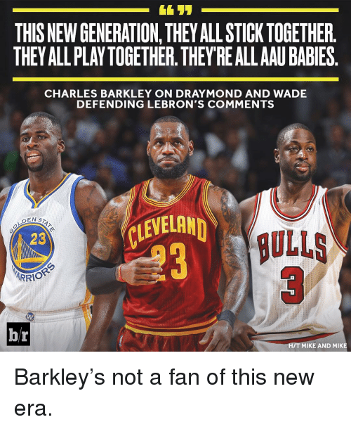 Sports, Charles Barkley, and New Era: THIS NEW GENERATION THEYALLSTICKTOGETHER  THEY ALL PLAYTOGETHER.THEYREALLAAUBABIES  CHARLES BARKLEY ON DRAYMOND AND WADE  DEFENDING LEBRON'S COMMENTS  LEWELAND  DEN ST  BULLS  ARRIO  br  IT MIKE AND MIKE Barkley's not a fan of this new era.