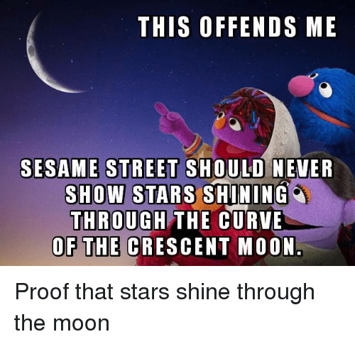 THIS OFFENDS ME SESAME STREET SHOULD NENER SHOW STARS