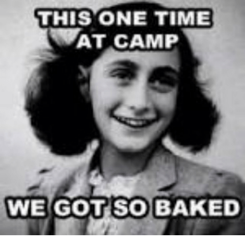 Baked, Memes, and Wat: THIS ONE TIME  WAT CAMP  WE GOT SO BAKED