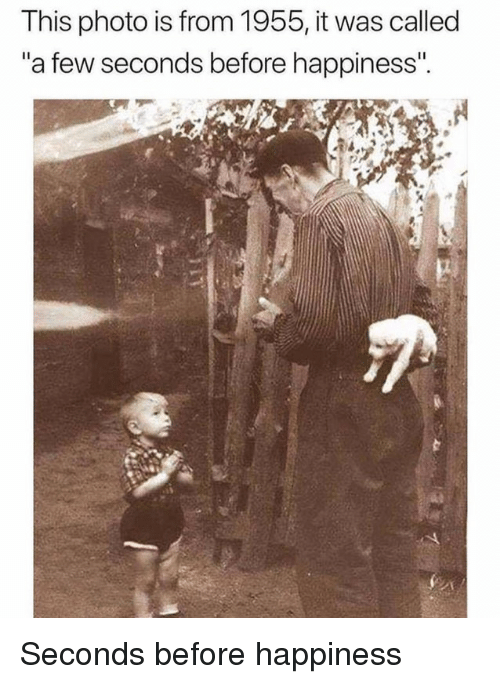 """Happiness, Photo, and This: This photo is from 1955, it was called  """"a few seconds before happiness"""" Seconds before happiness"""
