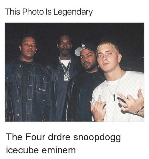 Eminem, Memes, and 🤖: This Photo ls Legendary The Four drdre snoopdogg icecube eminem