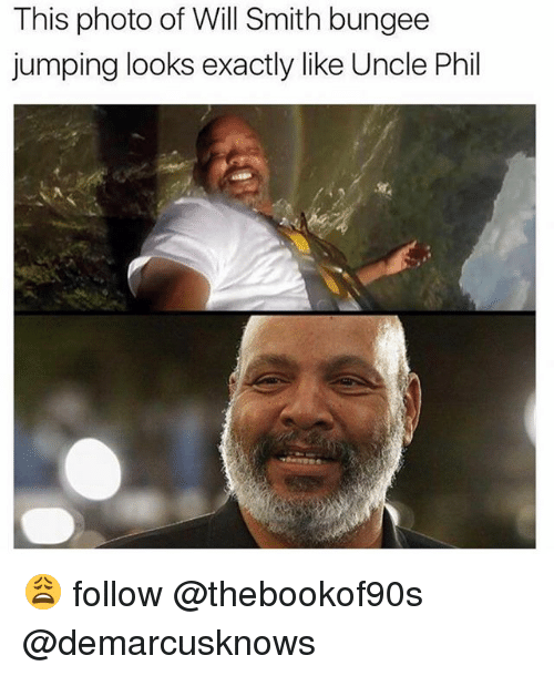 Memes, Will Smith, and Uncle Phil: This photo of Will Smith bungee  jumping looks exactly like Uncle Phil 😩 follow @thebookof90s @demarcusknows