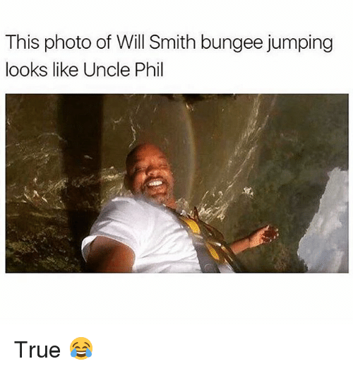 Memes, True, and Will Smith: This photo of Will Smith bungee jumping  looks like Uncle Phil True 😂