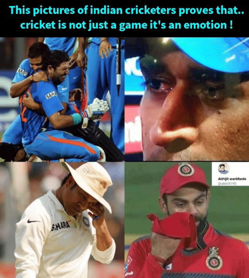 Memes, Cricket, and Game: This pictures of indian cricketers proves that..  cricket is not just a game it's an emotion !  Abhijit wankhede  abhi5195  MARA