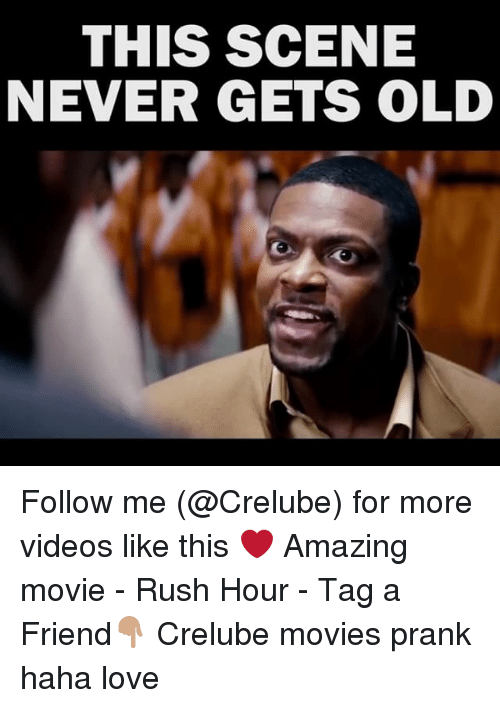 Love, Memes, and Movies: THIS SCENE  NEVER GETS OLD Follow me (@Crelube) for more videos like this ❤️ Amazing movie - Rush Hour - Tag a Friend👇🏽 Crelube movies prank haha love