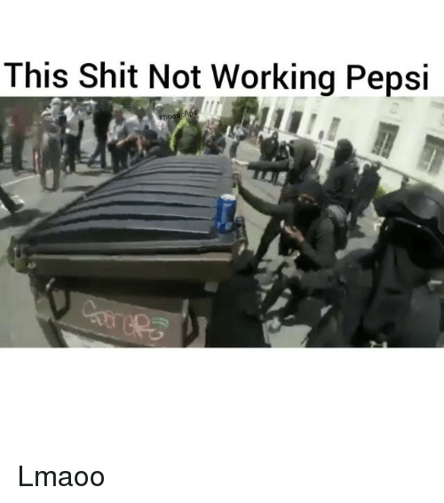 Funny, Shit, and Pepsi: This Shit Not Working Pepsi Lmaoo