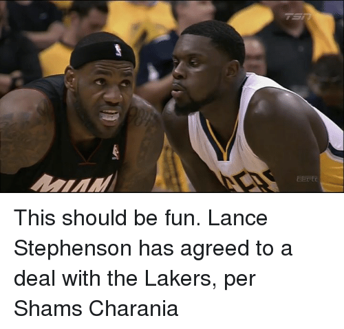 Los Angeles Lakers, Lance Stephenson, and Fun: This should be fun. Lance Stephenson has agreed to a deal with the Lakers, per Shams Charania