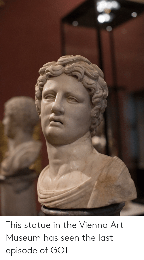 Got, Art, and Vienna: This statue in the Vienna Art Museum has seen the last episode of GOT