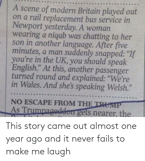 Never, One, and Make: This story came out almost one year ago and it never fails to make me laugh