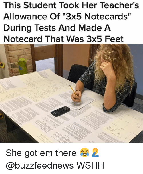 Memes, Wshh, and 🤖: This Student Took Her Teacher's  l1  During Tests And Made A  Notecard That Was 3x5 Feet She got em there 😂🤦♂️ @buzzfeednews WSHH