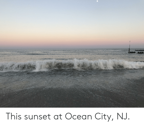 Ocean, Sunset, and City: This sunset at Ocean City, NJ.