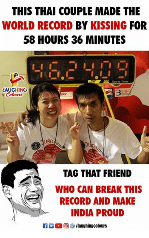 Break, India, and Record: THIS THAI COUPLE MADE THE  WORLD RECORD BY KISSING FOR  58 HOURS 36 MINUTES  LAUGHING  3  TAG THAT FRIEND  WHO CAN BREAK THIS  RECORD AND MAKE  INDIA PROUD  R  0回響/laughingcolours