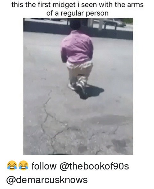 Memes, 🤖, and Arms: this the first midget i seen with the arms  of a regular person 😂😂 follow @thebookof90s @demarcusknows
