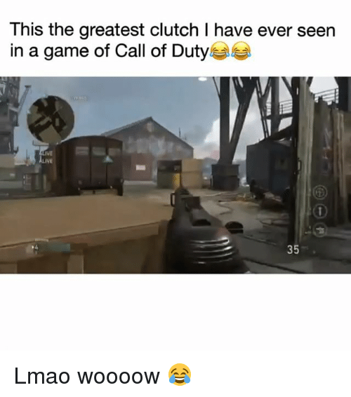 Funny, Lmao, and Call of Duty: This the greatest clutch I have ever seen  in a game of Call of Duty  35 Lmao woooow 😂