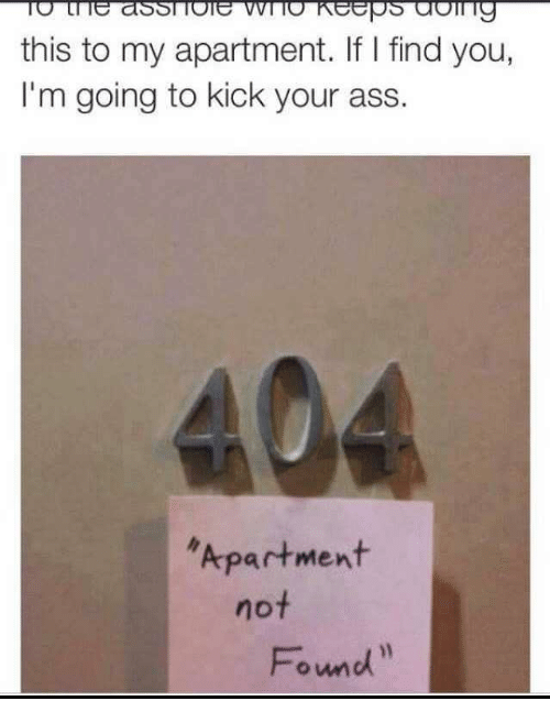 Ass, Kick, And You: This To My Apartment. If I Find You