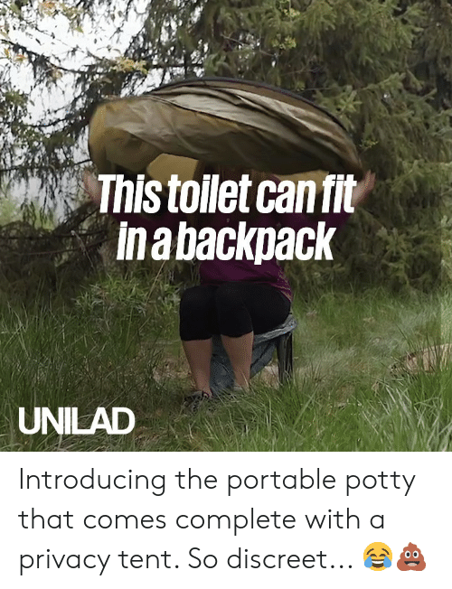 Dank, 🤖, and Fit: This toilet can fit  Ina backpack  UNILAD Introducing the portable potty that comes complete with a privacy tent. So discreet... 😂💩