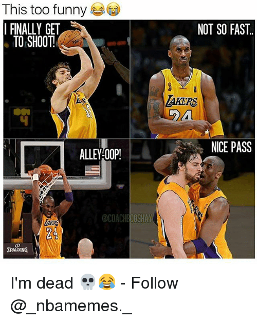 Funny, Memes, and Nice: This too funny  FINALLY GET  TO SHOOT  ALLEY OOP!  @COACH BOOSHAY  PALDING  NOT SO FAST.  AKERS  NICE PASS I'm dead 💀😂 - Follow @_nbamemes._