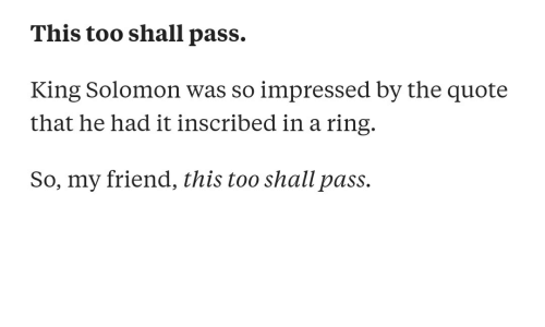 This Too Shall Pass King Solomon Was So Impressed by the ...