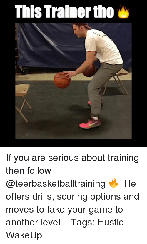 Memes, 🤖, and Hustle: This Trainer tho If you are serious about training then follow @teerbasketballtraining 🔥 ⠀ He offers drills, scoring options and moves to take your game to another level _ Tags: Hustle WakeUp