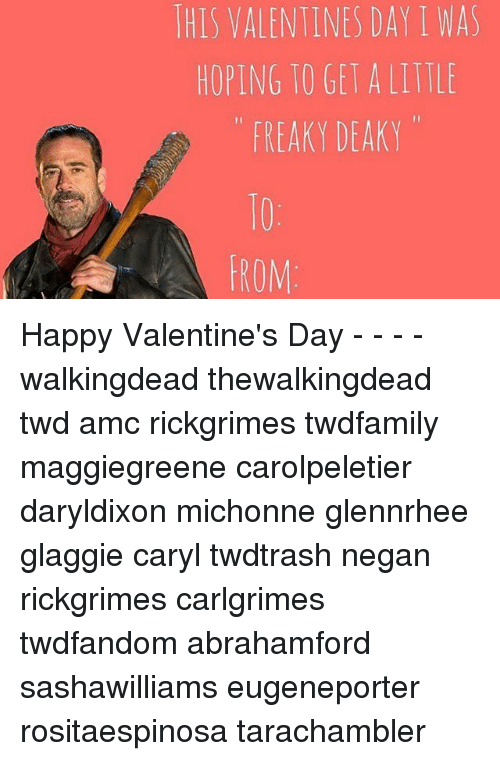 Memes, 🤖, And Twd: THIS VALENTINES DAY I WAS HOPING TO GET A