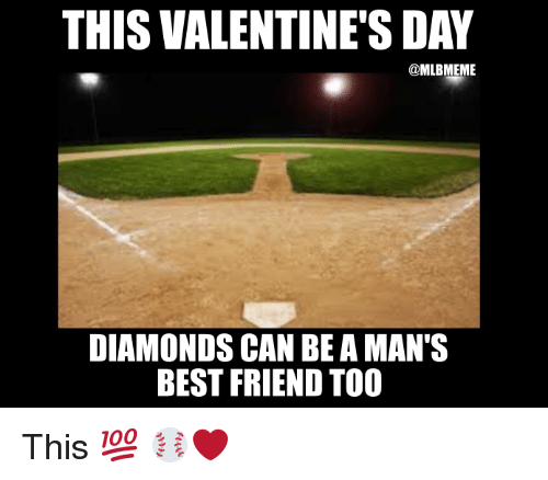 Best Friend, Mlb, and Diamond: THIS VALENTINE'S DAY  @MLBMEME  DIAMONDS CAN BE AMANTS  BEST FRIEND TOO This 💯   ⚾️❤️