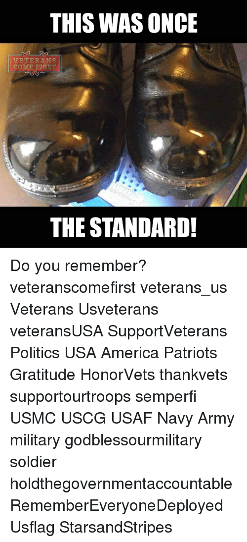 America, Memes, and Patriotic: THIS WAS ONCE  VETERANS  COME FIRST  THE STANDARD! Do you remember? veteranscomefirst veterans_us Veterans Usveterans veteransUSA SupportVeterans Politics USA America Patriots Gratitude HonorVets thankvets supportourtroops semperfi USMC USCG USAF Navy Army military godblessourmilitary soldier holdthegovernmentaccountable RememberEveryoneDeployed Usflag StarsandStripes