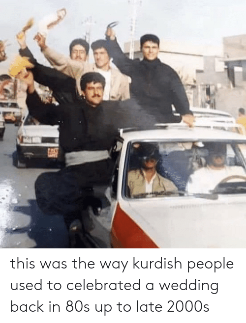80s, Wedding, and Kurdish: this was the way kurdish people used to celebrated a wedding back in 80s up to late 2000s