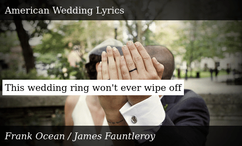 Frank Ocean American Wedding.This Wedding Ring Won T Ever Wipe Off Meme On Me Me