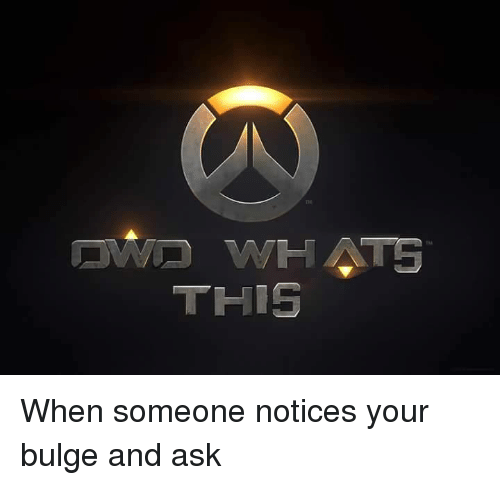 Notices Your Bulge